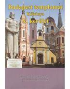Budapest templomai Kőbánya X. kerület - Fabó Beáta, Kovács Mária, Mayer László, Mayerné Lendváry Mária