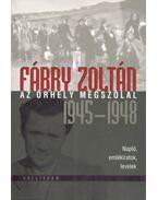 Az őrhely megszólal (1945-1948) - Fábry Zoltán