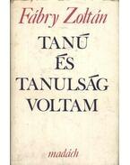 Tanú és tanulság voltam - Fábry Zoltán