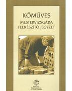 Kőműves mestervizsgára felkészítő jegyzet - Faicsiné Adorján Edit, Csibáné Bakó Judit