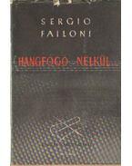 Hangfogó nélkül - Failoni, Sergio