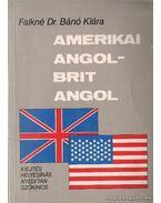Amerikai angol - brit angol - Falkné Bánó Klára