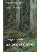 Jegyzetek az esőerdőből - Faludy György, Eric Johnson