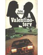 A Valentino-terv - Falus György