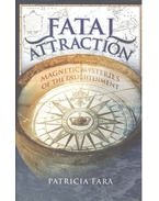 Fatal Attraction: Magnetic Mysteries of Enlightenment - Fara, Patricia