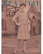 Ez a divat 1962. 15. évfolyam 5. szám - Faragó Ilona