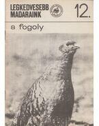 Legkedvesebb madaraink 12. - A fogoly - Faragó Sándor