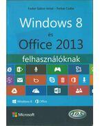 Windows 8 és Office 2013 felhasználóknak - Farkas Csaba, Fodor Gábor Antal