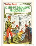 Az 1848-49-i szabadságharc anekdotakincse - Farkas Emőd