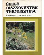 Évelő dísznövények termesztése - Farkas Károly, Nagy Béla