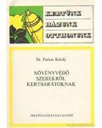 Növényvédő szerekről kertbarátoknak - Farkas Károly