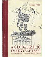 A globalizáció és fenyegetései - Farkas Péter