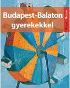 Budapest-Balaton gyerekekkel - Farkas Zoltán, Kieferné Pulai Veronika, Sós Judit, Szabó Mária