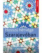 Hosszú hétvége Szarajevóban - Farkas Zoltán