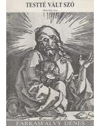 Testté vált szó II. - Farkasfalvy Dénes
