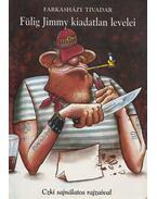 Fülig Jimmy kiadatlan levelei - Farkasházy Tivadar