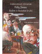 Fülig Jimmy kiadott és kiadatlan levelei (dedikált) - Farkasházy Tivadar