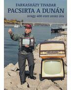 Pacsirta a Dunán avagy 400 ezer orosz óra - Farkasházy Tivadar