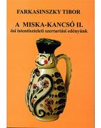 A Miska-kancsó II. - Farkasinszky Tibor