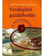Vendéglátó gazdálkodás és szakmai számítások - FARKASNÉ PARRAG ÉVA ,  KOVÁCS LÁSZLÓ, Krisztán Gyula