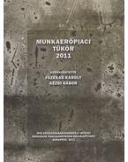 Munkaerőpiaci tükör 2011 - Fazekas Károly (szerk.), Kézdi Gábor