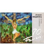 Fedinecz Atanáz ruszin festőművész 70. születésnapja alkalmából