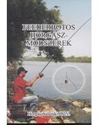Feederbotos horgászmódszerek - Ferenczy Dénes, Erdei Attila, Gajdos Zoltán, Oláh Csaba