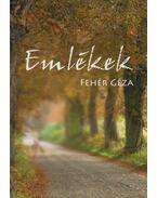 Emlékek - Fehér Géza