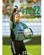 FTC 22 - Portrékönyv Szűcs Lajosról a Ferencváros népszerű kapusáról - Fehér Ildikó