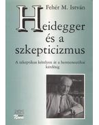 Heidegger és a szkepticizmus - Fehér M. István