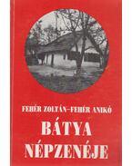 Bátya népzenéje - Fehér Zoltán, Fehér Anikó