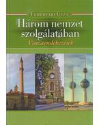 Három nemzet szolgálatában - Fehérvári Géza