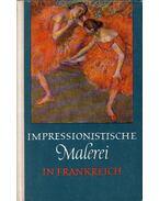Impressionistische Malerei in Frankreich - Feist, Peter H.
