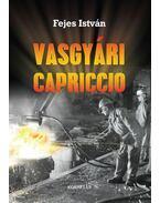 Vasgyári Capricco - Fejes István