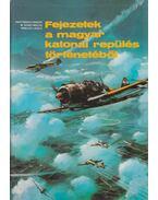 Fejezetek a magyar katonai repülés történetéből - Nagyváradi Sándor, Winkler László, M. Szabó Miklós