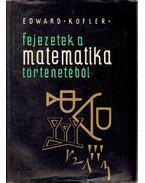 Fejezetek a matematika történetéből - Kofler, Edward