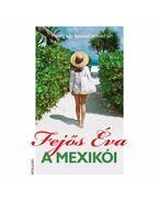 A mexikói - Fejős Éva