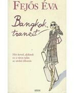 Bangkok, tranzit - Fejős Éva