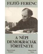 A népi demokráciák története I-II. kötet egyben - Fejtő Ferenc