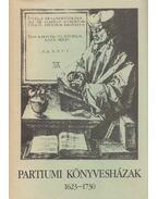 Partiumi könyvesházak 1623-1730 - Fekete Csaba, Kulcsár György, Monok István, Varga András