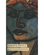 Lányszöktetés - Fekete Gyula