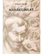 Madártávlat - Fekete Gyula