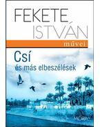 Csí és más elbeszélések - Fekete István
