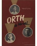 ORTH és társai - Fekete Pál