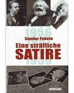 Eine sträfliche Satire (Egy bűnös szatíra) - német nyelvű - Fekete Sándor