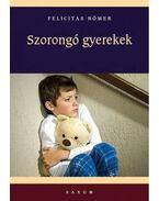 Szorongó gyerekek - Felicitas Römer