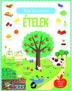 Első könyvem: Ételek - Több mint 120 matricával - Felicity Brooks