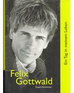Ein Tag in meinem Leben (aláírt) - Felix Gottwald