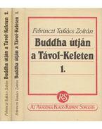 Buddha útján a Távol-Keleten I-II. kötet - Felvinczi Takács Zoltán