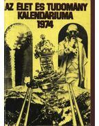 Az Élet és Tudomány kalendáriuma 1974 - Fenyő Béla